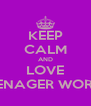 KEEP CALM AND LOVE TEENAGER WORLD - Personalised Poster A4 size