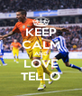 KEEP CALM AND LOVE TELLO - Personalised Poster A4 size