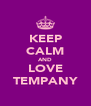 KEEP CALM AND LOVE TEMPANY - Personalised Poster A4 size
