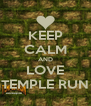KEEP CALM AND LOVE TEMPLE RUN - Personalised Poster A4 size