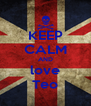 KEEP CALM AND love Teo - Personalised Poster A4 size