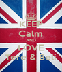 KEEP Calm AND LOVE Tere & Beli - Personalised Poster A4 size