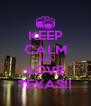 KEEP CALM AND LOVE TEXAS!! - Personalised Poster A4 size