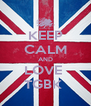 KEEP CALM AND LOVE  TGBK  - Personalised Poster A4 size
