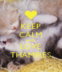 KEEP CALM AND LOVE THAMIRES - Personalised Poster A4 size