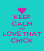 KEEP CALM AND LOVE THAT CHICK - Personalised Poster A4 size