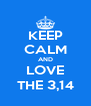 KEEP CALM AND LOVE THE 3,14 - Personalised Poster A4 size