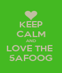 KEEP CALM AND LOVE THE  5AFOOG - Personalised Poster A4 size