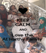 KEEP CALM AND Love the  Al Harthy Family  - Personalised Poster A4 size