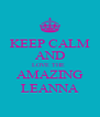 KEEP CALM AND LOVE THE  AMAZING LEANNA - Personalised Poster A4 size