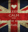 KEEP CALM AND Love the amazing Sahebjit - Personalised Poster A4 size