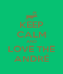KEEP CALM AND LOVE THE ANDRÉ - Personalised Poster A4 size