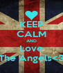 KEEP CALM AND Love The Angels<3 - Personalised Poster A4 size