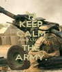 KEEP CALM AND LOVE THE ARMY. - Personalised Poster A4 size