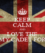 KEEP CALM AND LOVE THE ARMY CADET FORCE - Personalised Poster A4 size
