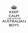 KEEP CALM AND LOVE THE AUSTRALIAN BOYS - Personalised Poster A4 size