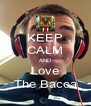 KEEP CALM AND Love The Bacca - Personalised Poster A4 size