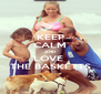 KEEP CALM AND LOVE  THE BASKETTS - Personalised Poster A4 size
