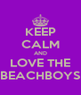 KEEP CALM AND LOVE THE BEACHBOYS - Personalised Poster A4 size