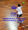 KEEP CALM AND LOVE THE BEST HANDBALL PLAYER MUHAMED ANDIL - Personalised Poster A4 size