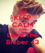 KEEP CALM AND Love The Bieber <3 - Personalised Poster A4 size