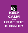 KEEP CALM AND LOVE THE BIEBSTER - Personalised Poster A4 size