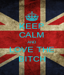 KEEP CALM AND LOVE THE BITCH - Personalised Poster A4 size