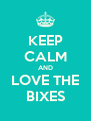 KEEP CALM AND LOVE THE BIXES - Personalised Poster A4 size