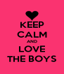 KEEP CALM AND LOVE THE BOYS - Personalised Poster A4 size