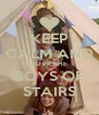 KEEP CALM AND LOVE THE BOYS OF STAIRS - Personalised Poster A4 size