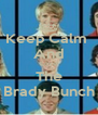 Keep Calm  And Love The Brady Bunch - Personalised Poster A4 size