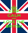 KEEP CALM AND LOVE THE BRITISH - Personalised Poster A4 size
