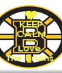 KEEP CALM AND Love  The Bruins  - Personalised Poster A4 size