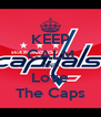 KEEP CALM AND Love The Caps - Personalised Poster A4 size