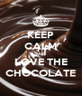 KEEP CALM AND LOVE THE CHOCOLATE - Personalised Poster A4 size