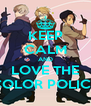 KEEP CALM AND LOVE THE COLOR POLICE - Personalised Poster A4 size