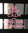 KEEP CALM AND LOVE THE  COMUNA - Personalised Poster A4 size