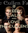 KEEP CALM AND LOVE THE CULLENS - Personalised Poster A4 size