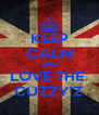 KEEP CALM AND LOVE THE  CUZZY'Z - Personalised Poster A4 size