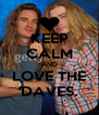 KEEP CALM AND LOVE THE DAVES. - Personalised Poster A4 size