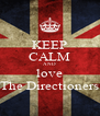 """KEEP CALM AND love """"The Directioners"""" - Personalised Poster A4 size"""