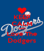 KEEP CALM AND Love The Dodgers - Personalised Poster A4 size