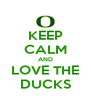 KEEP CALM AND LOVE THE DUCKS - Personalised Poster A4 size