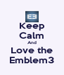 Keep Calm And Love the Emblem3 - Personalised Poster A4 size