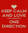 KEEP CALM AND LOVE THE ENGLISH ONE DIRECTION - Personalised Poster A4 size