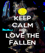 KEEP CALM AND LOVE THE FALLEN - Personalised Poster A4 size