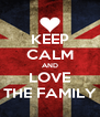 KEEP CALM AND LOVE THE FAMILY - Personalised Poster A4 size