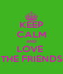 KEEP CALM AND LOVE  THE FRIENDS - Personalised Poster A4 size