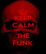 KEEP CALM AND LOVE THE FUNK - Personalised Poster A4 size