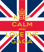 KEEP CALM AND LOVE THE GAGA - Personalised Poster A4 size